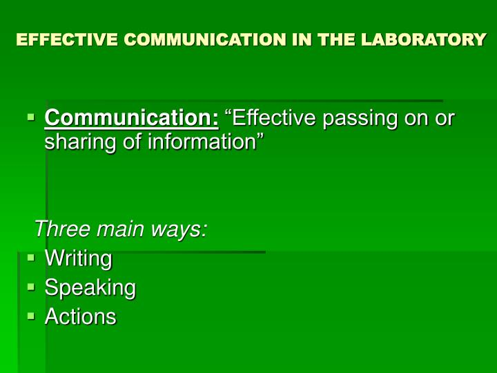 effective communication in the laboratory How to improve clinical and lab communication 2 years ago  good communication comes in handy a hundred times a day, but in a healthcare setting, it's a matter of life and death.