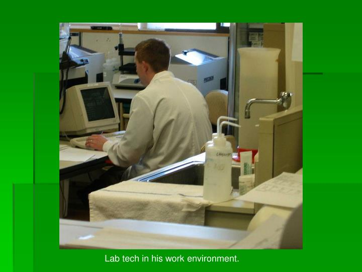 Lab tech in his work environment.