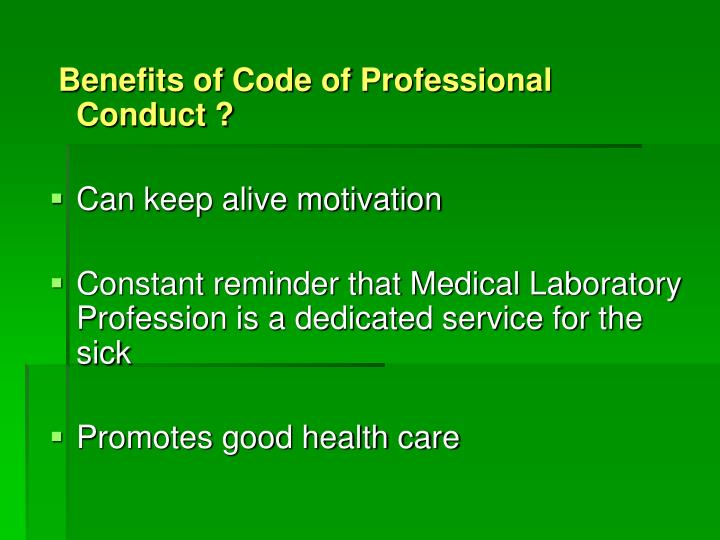 Benefits of Code of Professional Conduct ?