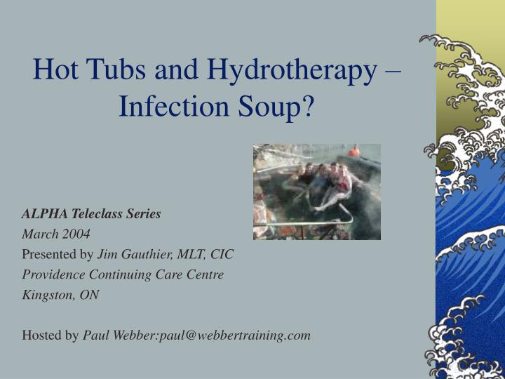 Hot tubs and hydrotherapy infection soup