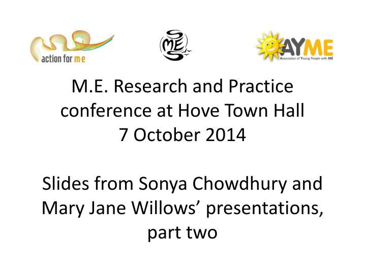 M.E. Research and Practice conference at Hove Town Hall
