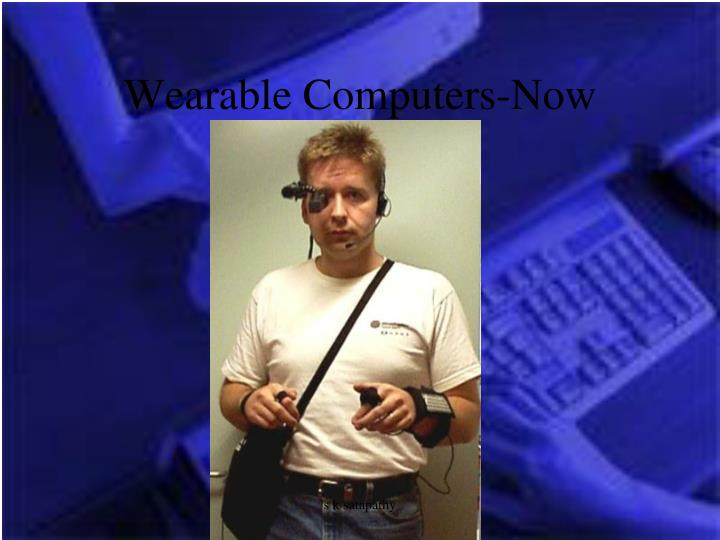 Wearable Computers-Now