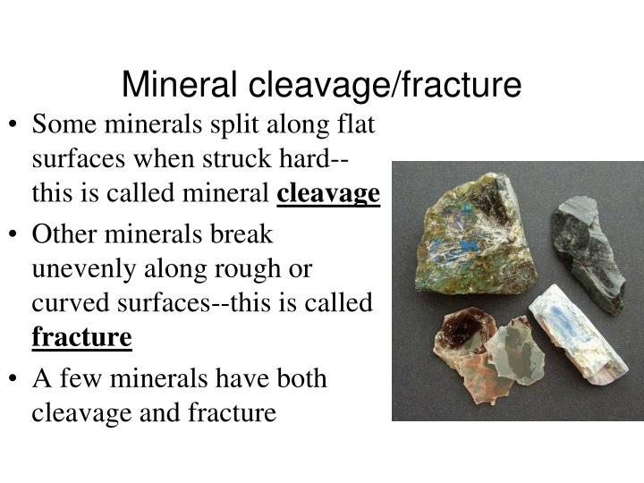 Mineral cleavage/fracture