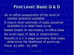 first level basic q d