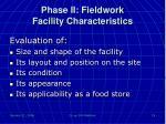 phase ii fieldwork facility characteristics