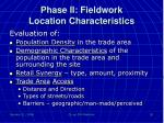 phase ii fieldwork location characteristics