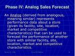 phase iv analog sales forecast