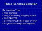phase iv analog selection