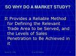 so why do a market study