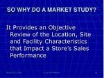so why do a market study1