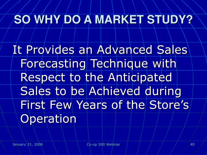 SO WHY DO A MARKET STUDY?