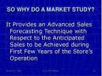 so why do a market study3