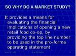so why do a market study4