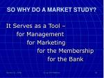 so why do a market study5