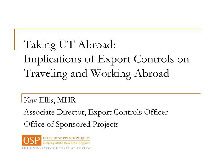 Taking ut abroad implications of export controls on traveling and working abroad