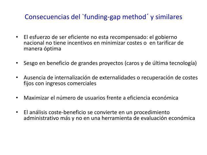 Consecuencias del `funding-gap method´ y similares