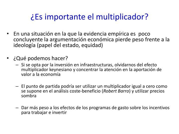¿Es importante el multiplicador?