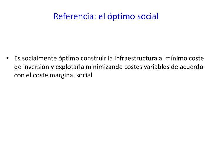Referencia: el óptimo social