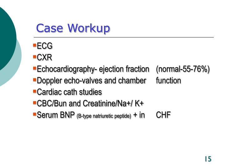 Case Workup