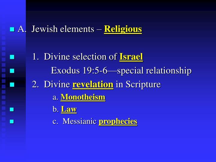 A.  Jewish elements –