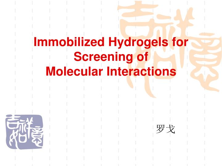 Immobilized Hydrogels for Screening of