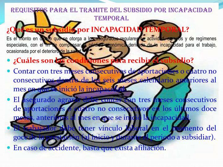 REQUISITOS PARA EL TRAMITE DEL SUBSIDIO POR INCAPACIDAD TEMPORAL