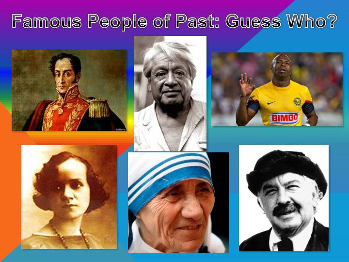 Famous People of Past: Guess Who?