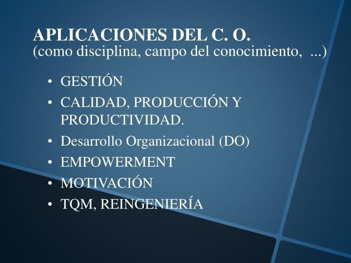 APLICACIONES DEL C. O.