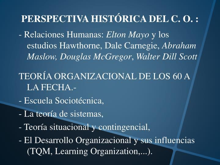 PERSPECTIVA HISTÓRICA DEL C. O. :