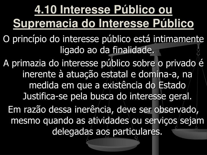 4.10 Interesse Público ou Supremacia do Interesse Público