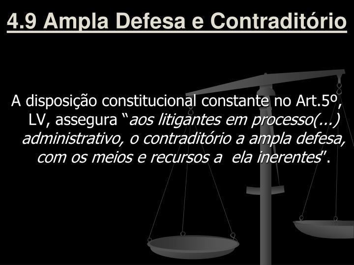 4.9 Ampla Defesa e Contraditório