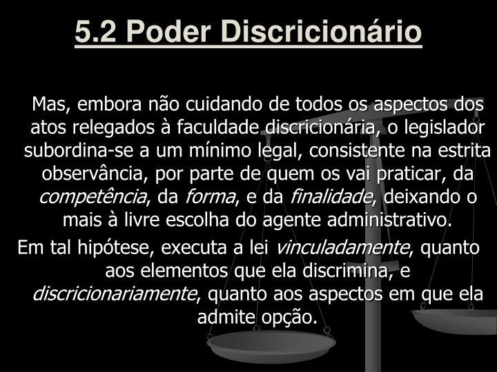5.2 Poder Discricionário
