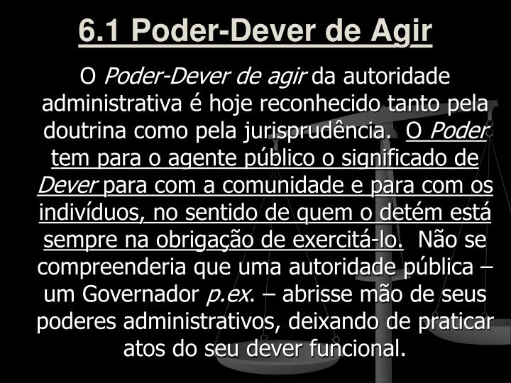 6.1 Poder-Dever de Agir