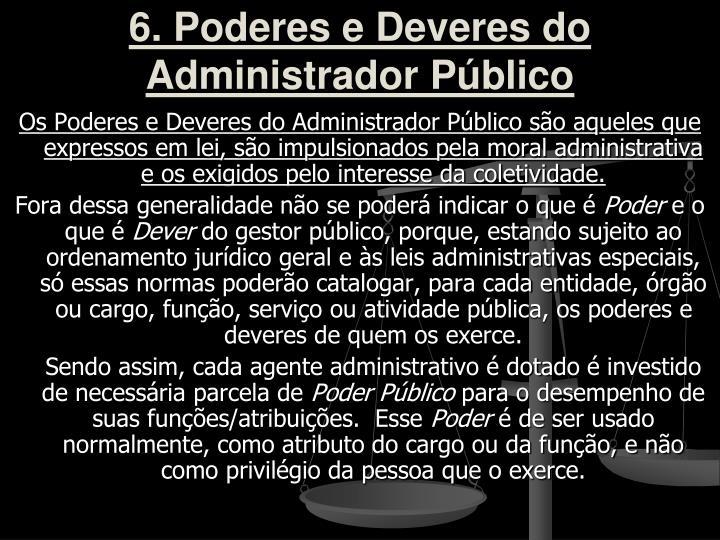 6. Poderes e Deveres do Administrador Público