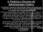 6 poderes e deveres do administrador p blico