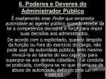 6 poderes e deveres do administrador p blico1