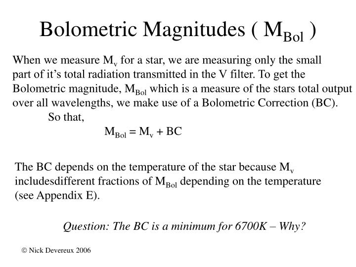 Bolometric Magnitudes ( M