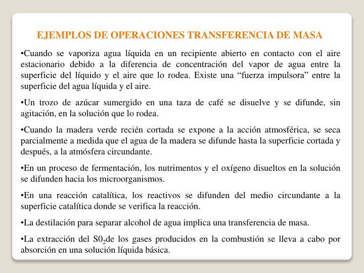 EJEMPLOS DE OPERACIONES TRANSFERENCIA DE MASA