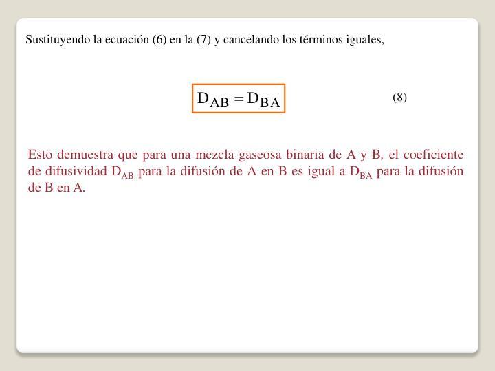 Sustituyendo la ecuación (6) en la (7) y cancelando los términos iguales,