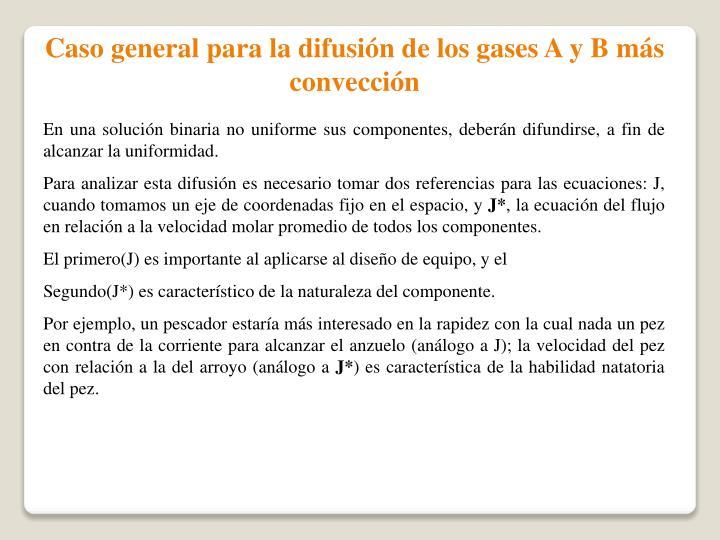 Caso general para la difusión de los gases A y B más