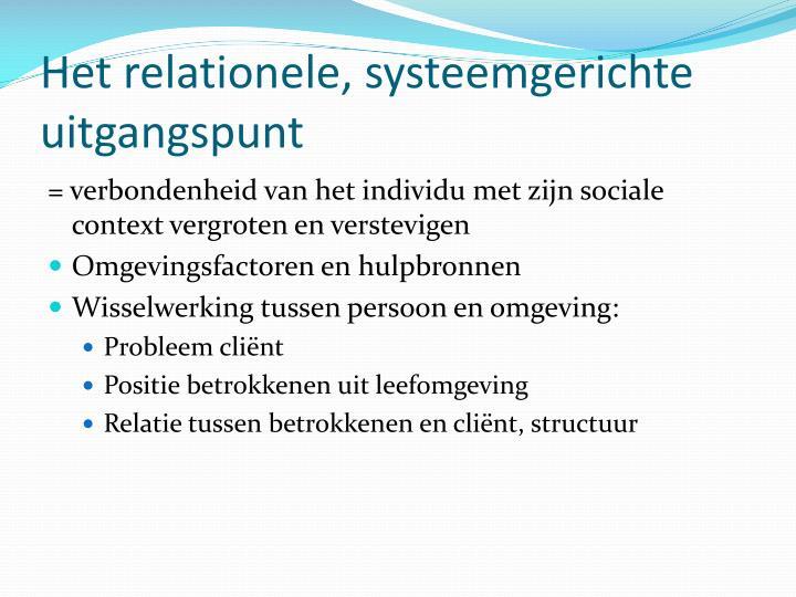 Het relationele, systeemgerichte uitgangspunt