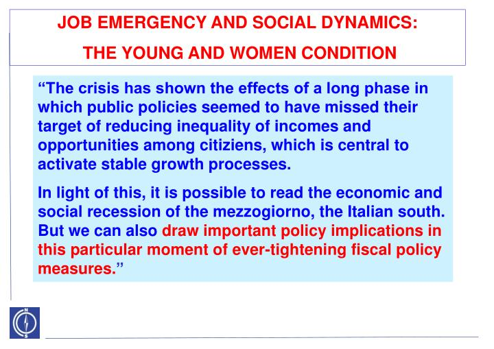 JOB EMERGENCY AND SOCIAL DYNAMICS:
