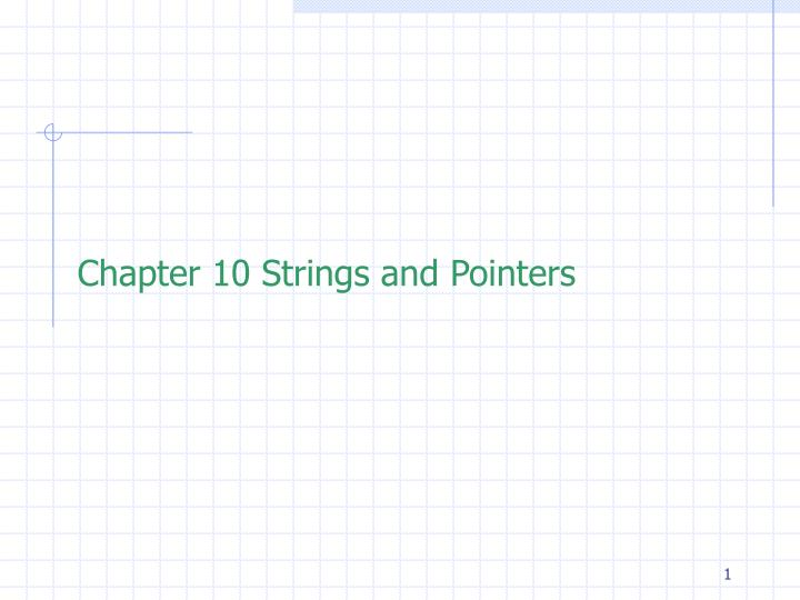 Chapter 10 strings and pointers