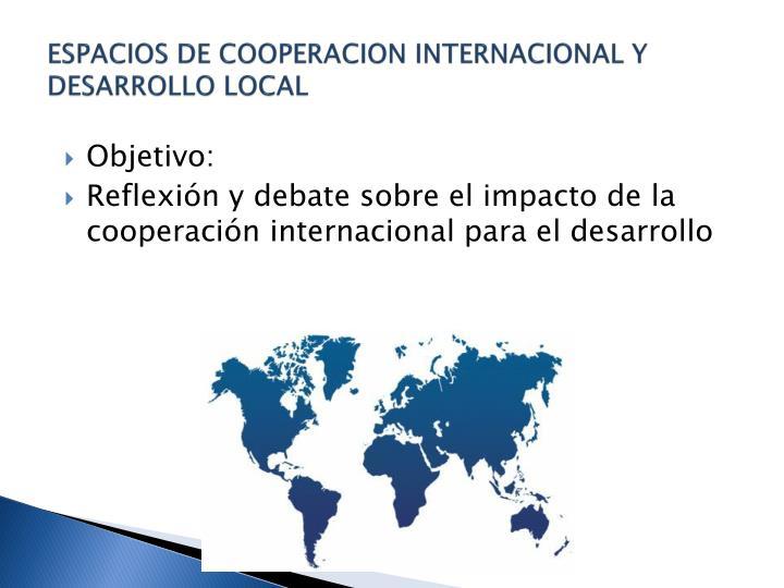 ESPACIOS DE COOPERACION INTERNACIONAL Y DESARROLLO LOCAL