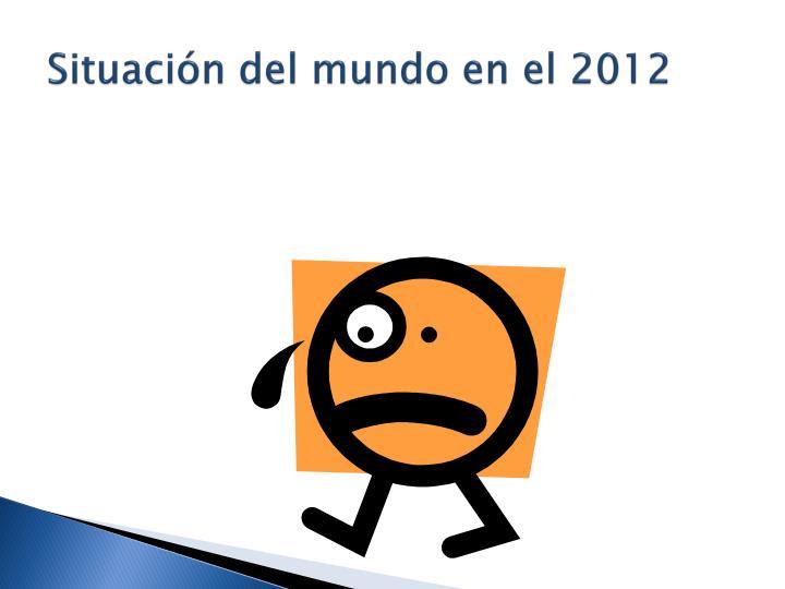 Situacin del mundo en el 2012