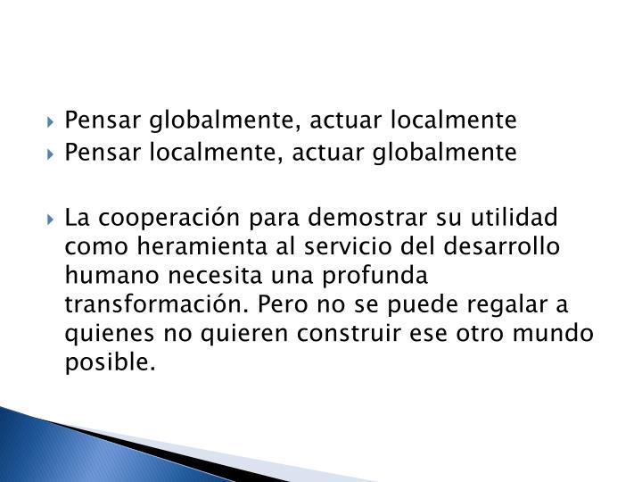 Pensar globalmente, actuar localmente