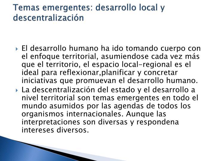 Temas emergentes: desarrollo local y descentralizacin