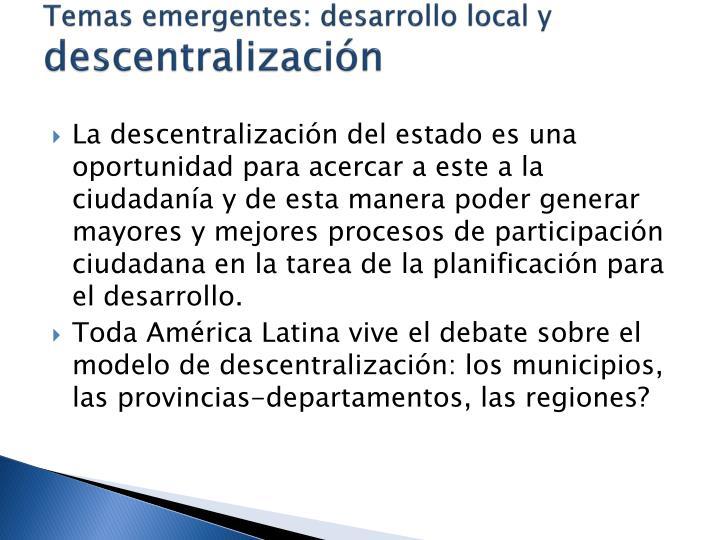 Temas emergentes: desarrollo local y