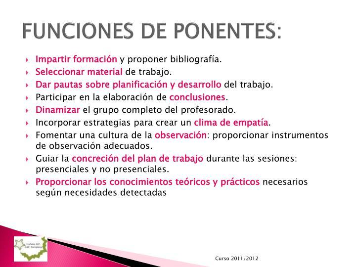 FUNCIONES DE PONENTES: