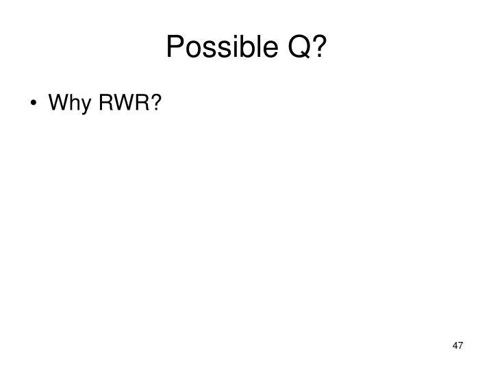 Possible Q?